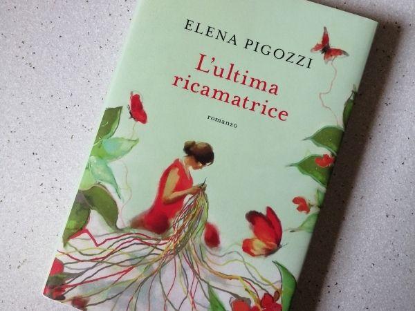 """""""L'ultima ricamatrice"""" di Elena Pigozzi"""